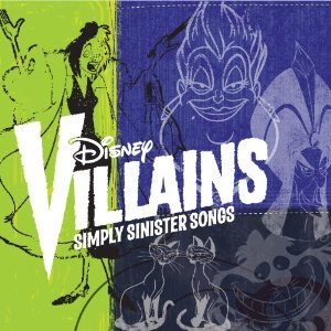 Disney Villains Simply Sinister Songs